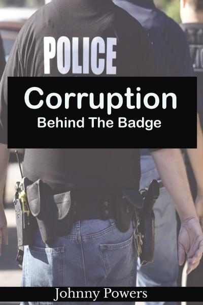 Corruption Behind The Badge